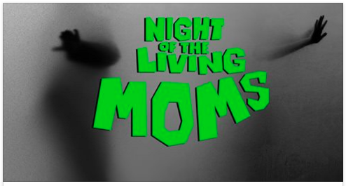 Night of living mom